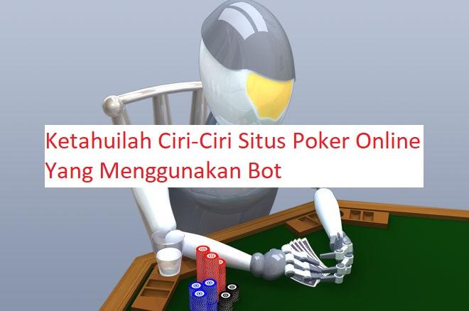 ciri situs poker online pake bot