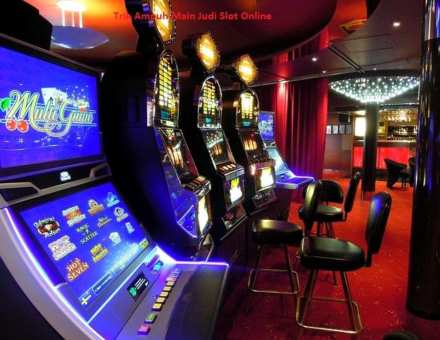 Trik Ampuh Main Judi Slot Online